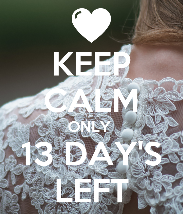 KEEP CALM ONLY  13 DAY'S LEFT
