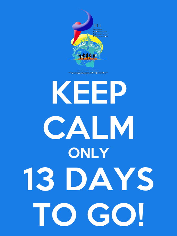 KEEP CALM ONLY 13 DAYS TO GO!