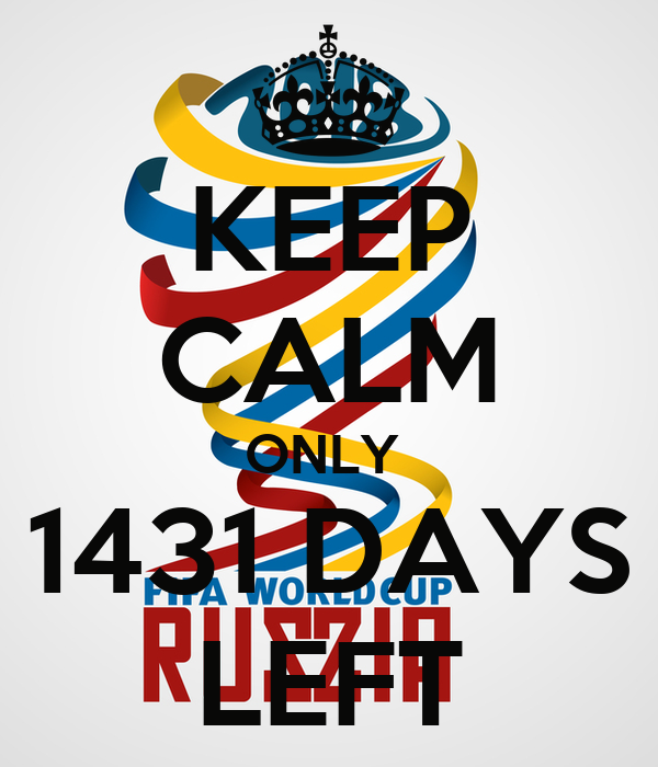 KEEP CALM ONLY  1431 DAYS LEFT