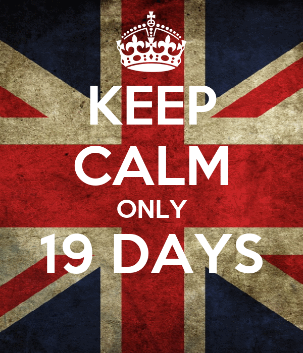 KEEP CALM ONLY 19 DAYS