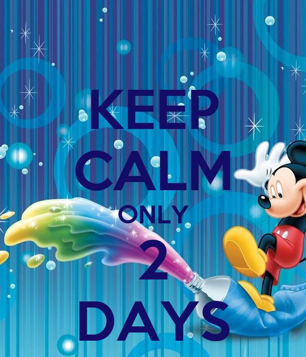 KEEP CALM ONLY 2 DAYS