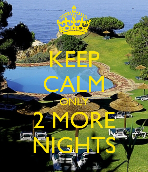 KEEP CALM ONLY 2 MORE NIGHTS