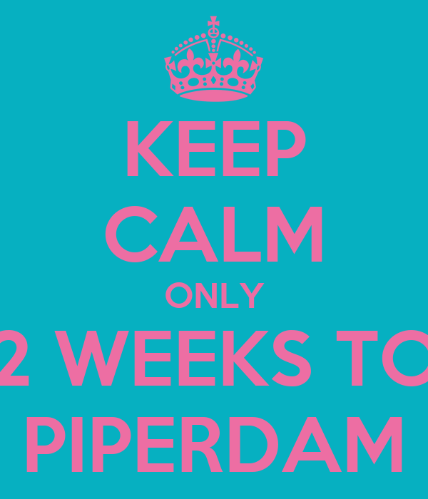 KEEP CALM ONLY 2 WEEKS TO PIPERDAM