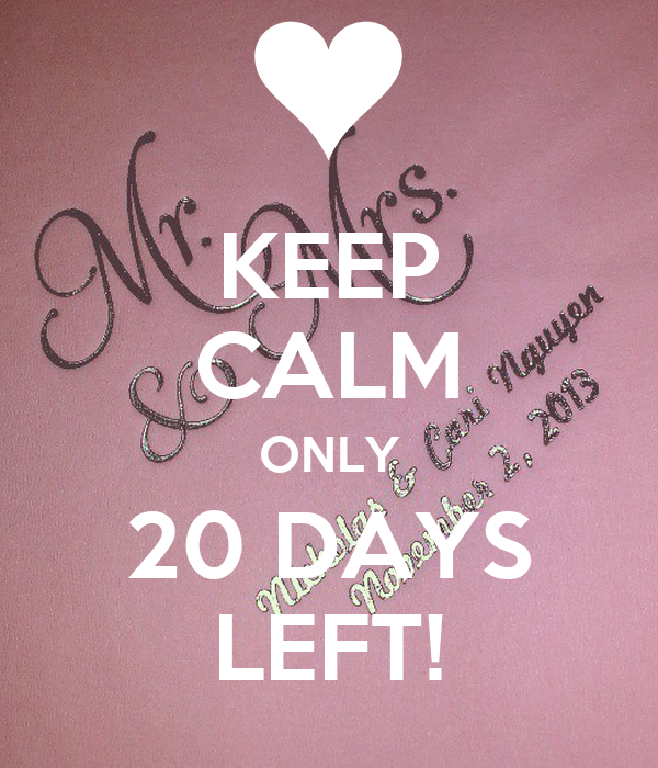 KEEP CALM ONLY 20 DAYS LEFT!