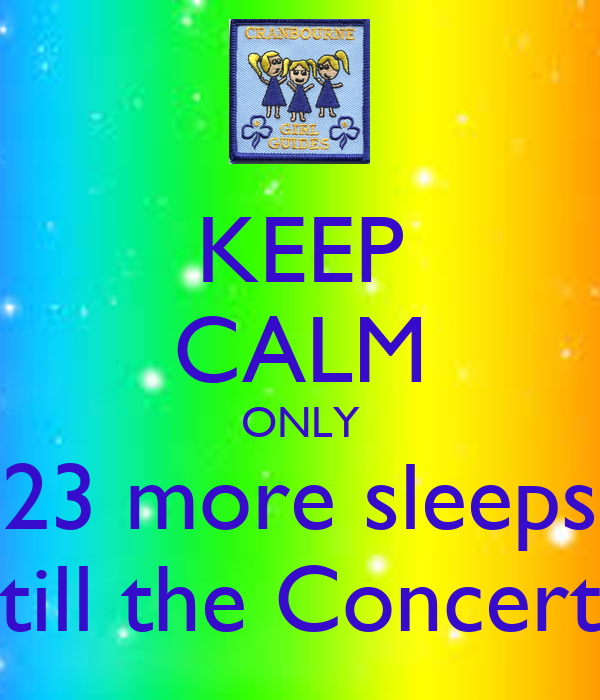 KEEP CALM ONLY 23 more sleeps till the Concert