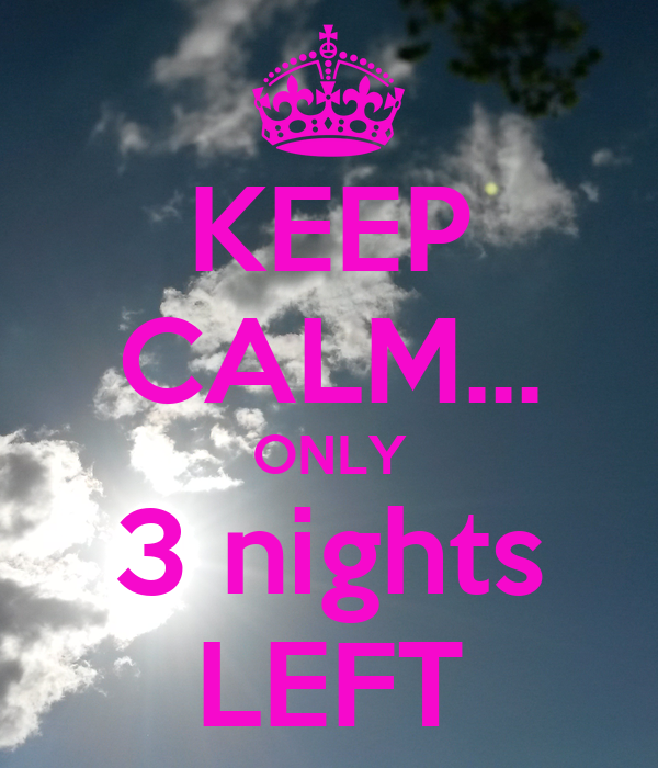 KEEP CALM... ONLY 3 nights LEFT