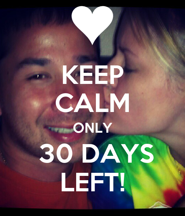 KEEP CALM ONLY  30 DAYS LEFT!