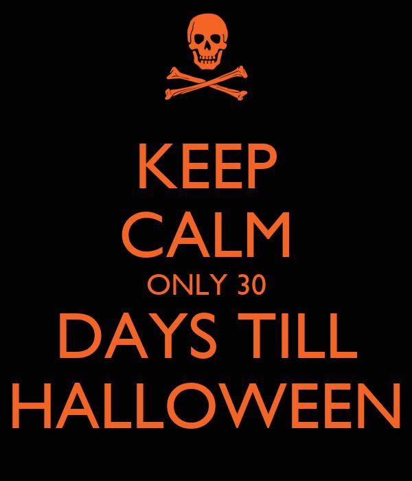 keep calm only 30 days till halloween