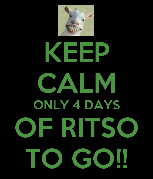 KEEP CALM ONLY 4 DAYS OF RITSO TO GO!!