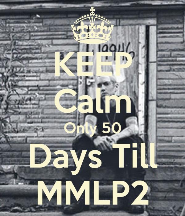 KEEP Calm Only 50 Days Till MMLP2