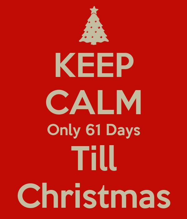 keep calm only 61 days till christmas