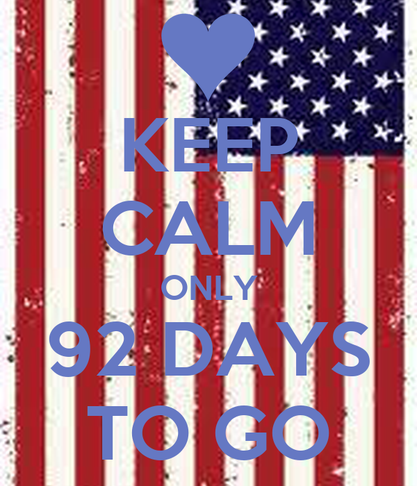 KEEP CALM ONLY 92 DAYS TO GO