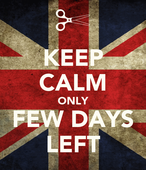 KEEP CALM ONLY FEW DAYS LEFT