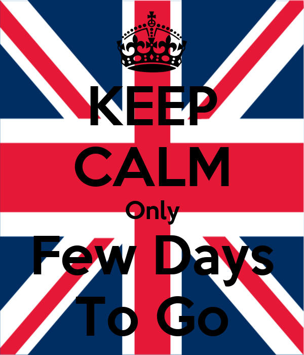 KEEP CALM Only Few Days To Go