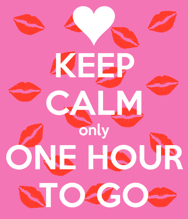 keep-calm-only-one-hour-to-go-1.jpg