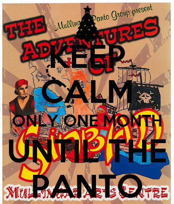 KEEP CALM ONLY ONE MONTH UNTIL THE PANTO