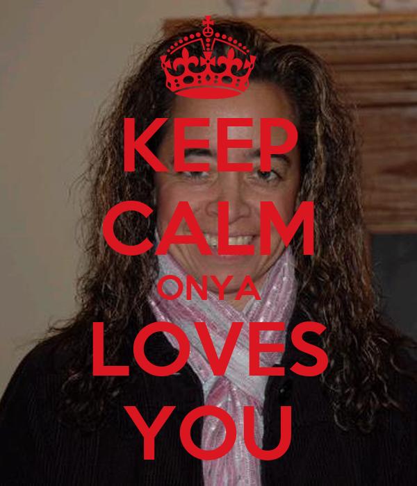 KEEP CALM ONYA LOVES YOU