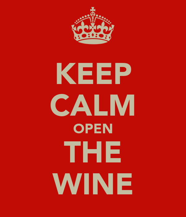 KEEP CALM OPEN THE WINE