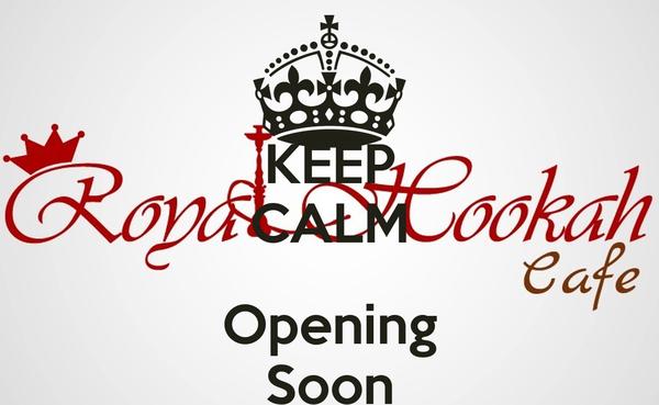 KEEP CALM  Opening Soon