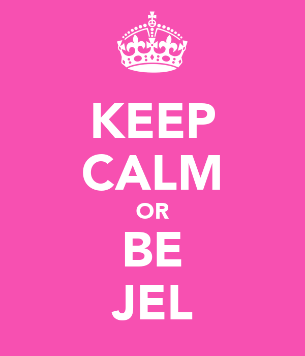 KEEP CALM OR BE JEL