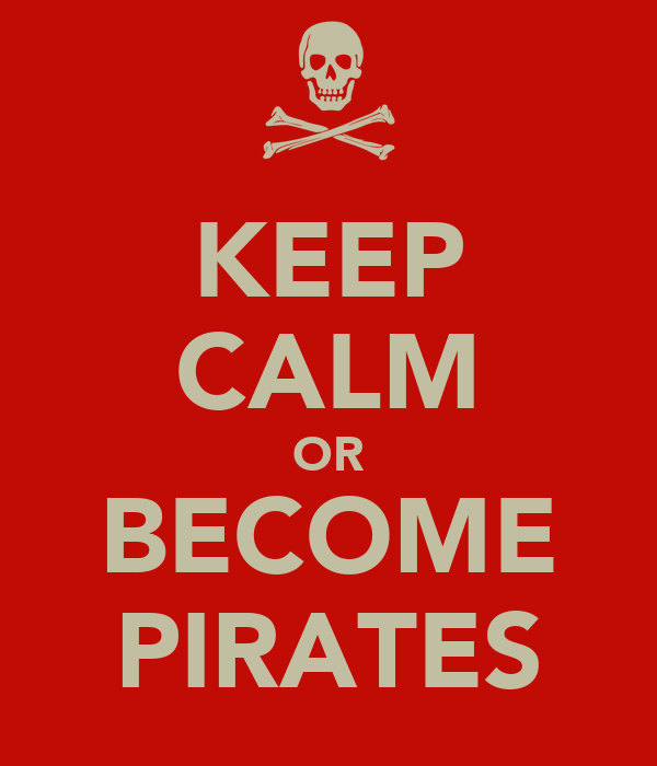 KEEP CALM OR BECOME PIRATES