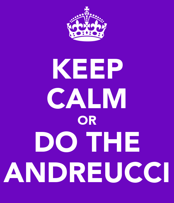 KEEP CALM OR DO THE ANDREUCCI