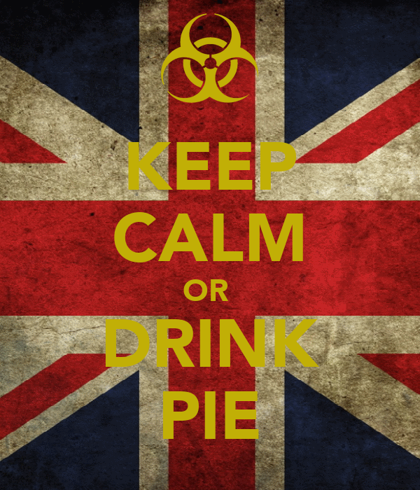 KEEP CALM OR  DRINK PIE