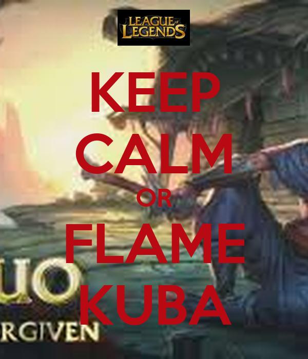 KEEP CALM OR FLAME KUBA