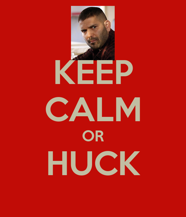 KEEP CALM OR HUCK