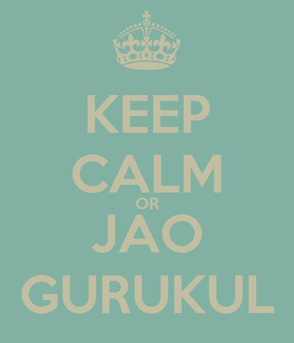 KEEP CALM OR JAO GURUKUL