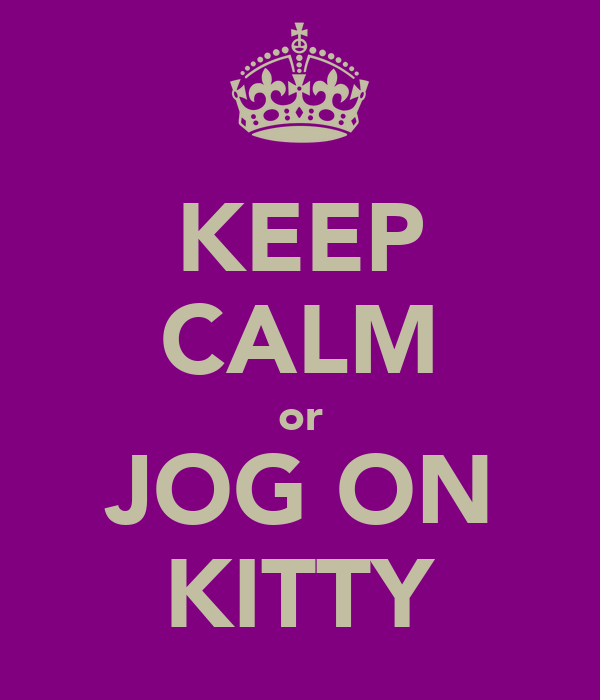 KEEP CALM or JOG ON KITTY