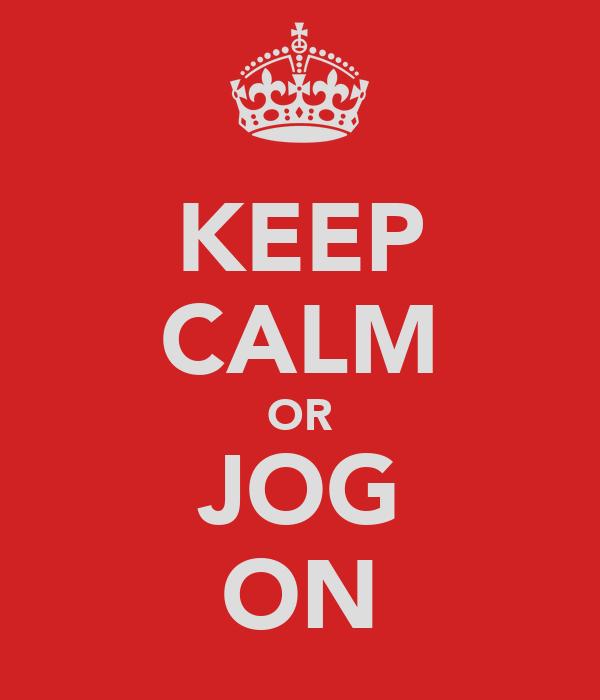 KEEP CALM OR JOG ON