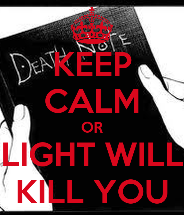 KEEP CALM OR LIGHT WILL KILL YOU