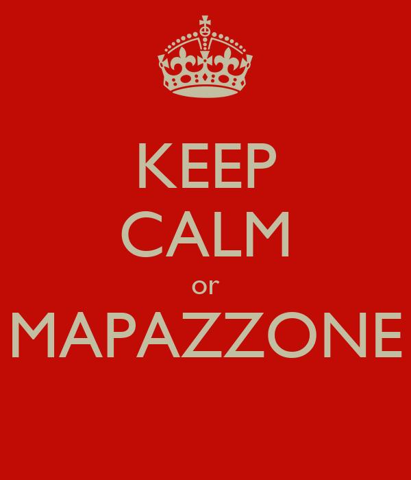 KEEP CALM or MAPAZZONE