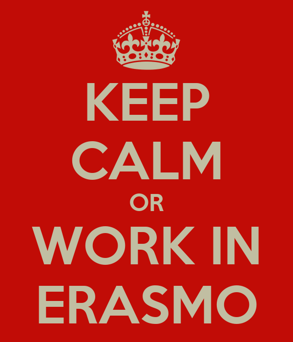 KEEP CALM OR WORK IN ERASMO
