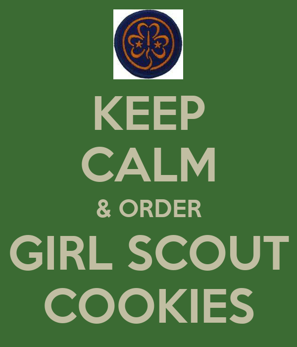 Keep Calm Order Girl Scout Cookies Poster Tqholden1022 Keep