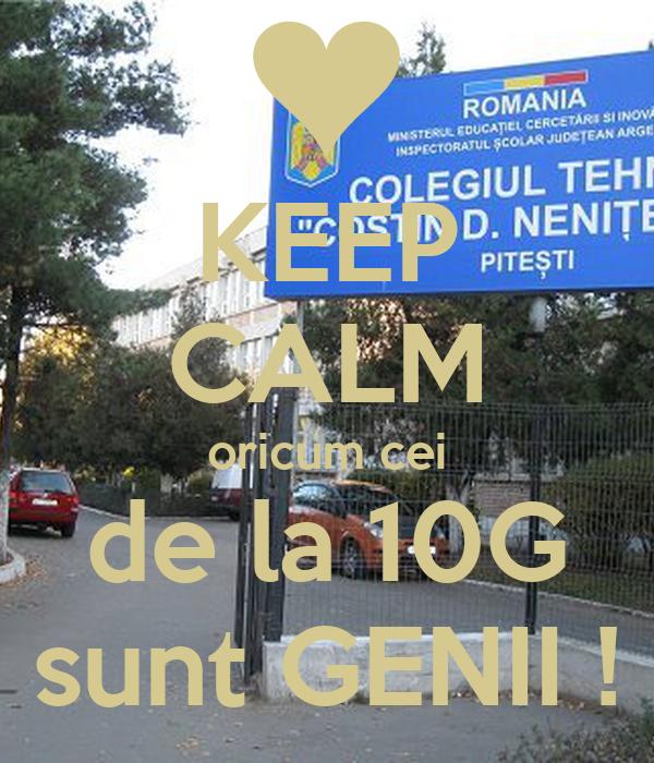 KEEP CALM oricum cei de la 10G sunt GENII !