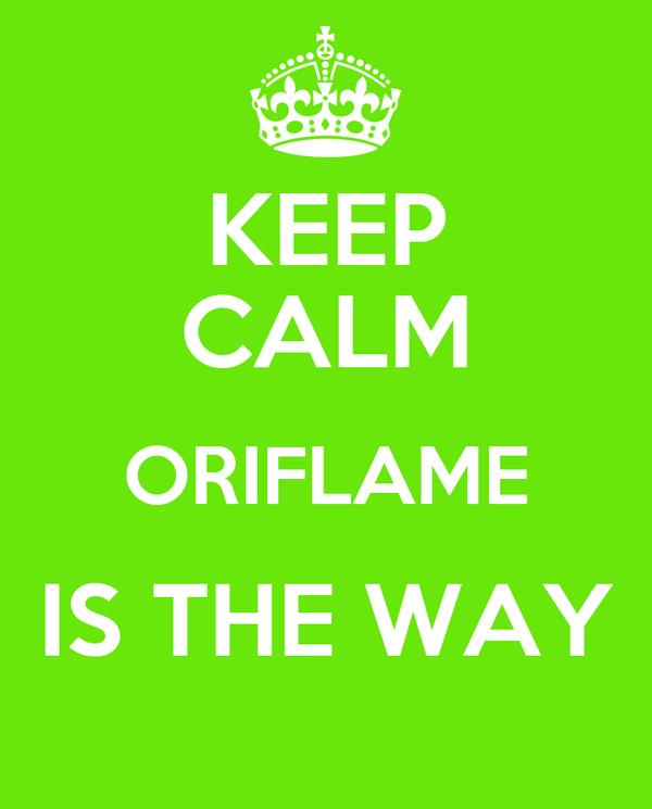 KEEP CALM ORIFLAME IS THE WAY