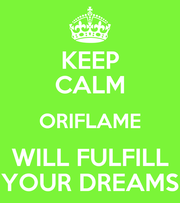 KEEP CALM ORIFLAME WILL FULFILL YOUR DREAMS