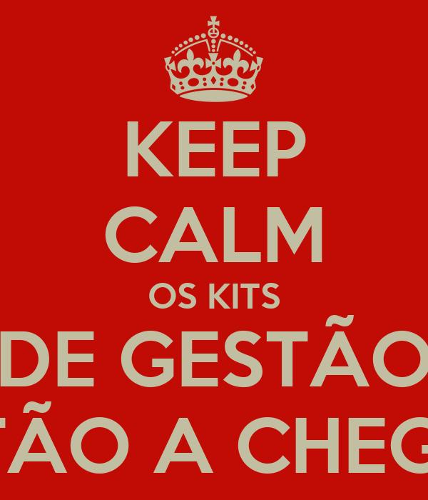 KEEP CALM OS KITS DE GESTÃO ESTÃO A CHEGAR