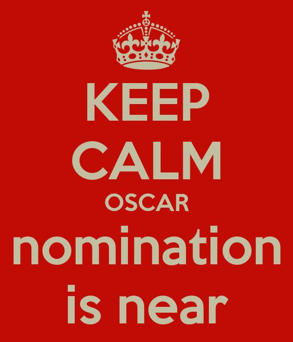 KEEP CALM OSCAR nomination is near