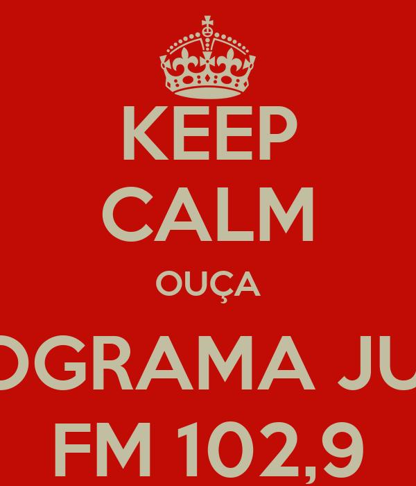 KEEP CALM OUÇA PROGRAMA JUMP FM 102,9