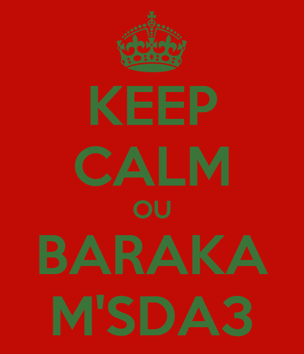KEEP CALM OU BARAKA M'SDA3