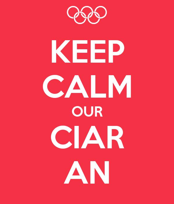 KEEP CALM OUR CIAR AN