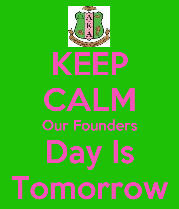 KEEP CALM Our Founders Day Is Tomorrow