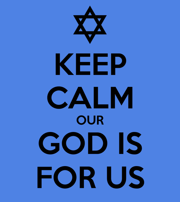 KEEP CALM OUR GOD IS FOR US