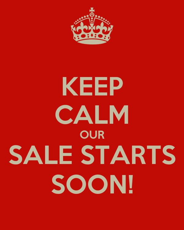 Keep Calm Our Sale Starts Soon Poster Vicky Keep Calm O Matic
