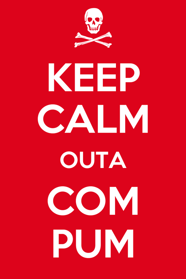 KEEP CALM OUTA COM PUM