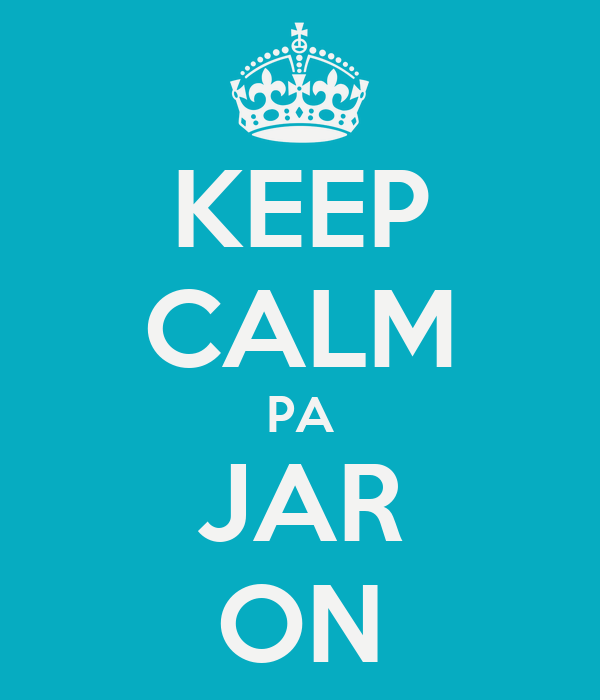 KEEP CALM PA JAR ON