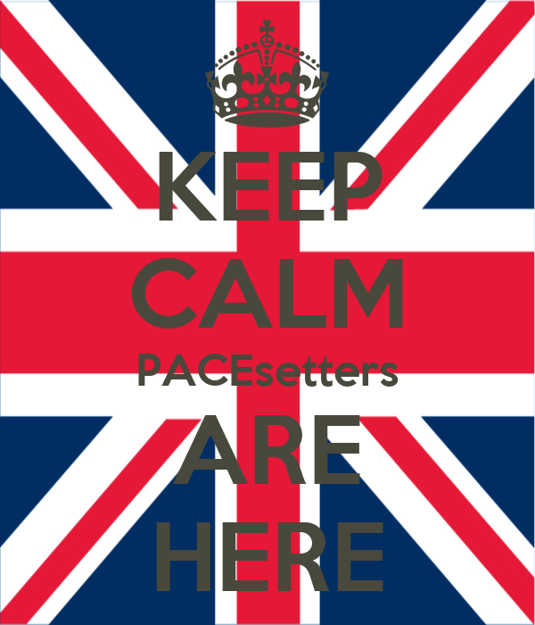 KEEP CALM PACEsetters ARE HERE